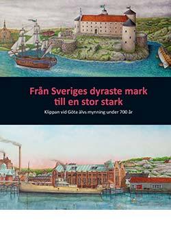 Från Sveriges dyraste mark till en stor stark – Klippan vid Göta älvs mynning under 700 år