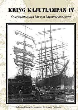 Kring Kajutlampan IV – Över ogästvänliga hav mot hägrande horisonter