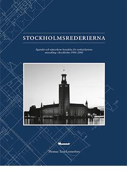 Stockholmsrederierna – Ägandet och nätverkens betydelse för tanksjöfartens utveckling i Stockholm 1980–2000
