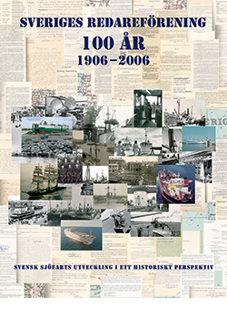 Sveriges Redareförening 100 år 1906 – 2006 Svensk sjöfarts utveckling