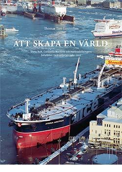 Att skapa en värld – Stena Bulk, Concordia Maritime och marknadsföringens betydelse i tanksjöfarten 1982–2012
