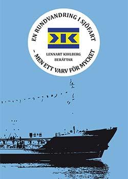 En rundvandring i sjöfart – men ett varv för mycket: Lennart Kihlberg berättar