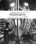Fiskebåtarna och varven – Skeppsbyggarna 2
